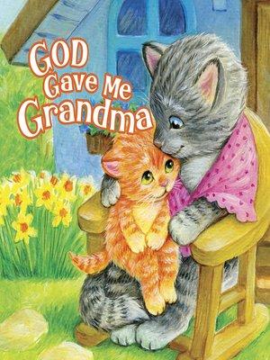 cover image of God Gave Me Grandma