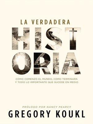 cover image of La verdadera historia