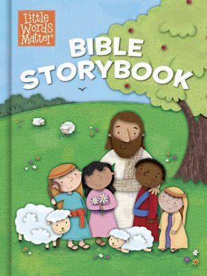 cover image of Little Words Matter Bible Storybook