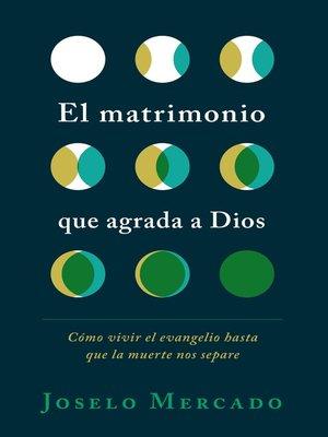 cover image of El matrimonio que agrada a Dios