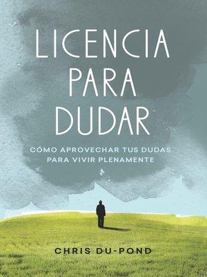 cover image of Licencia para dudar
