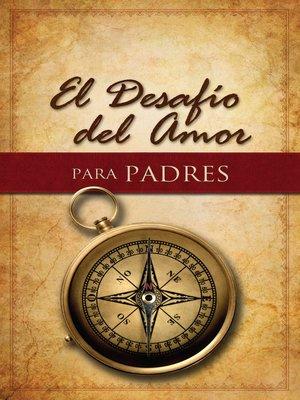 cover image of El Desafío del Amor para Padres