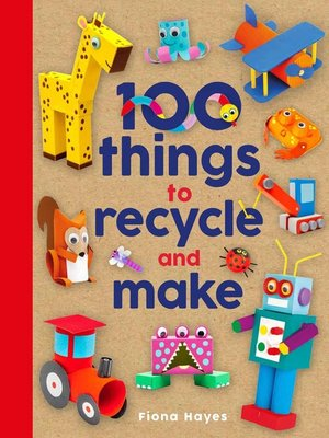 cover image of 100 Things to Recycle and Make