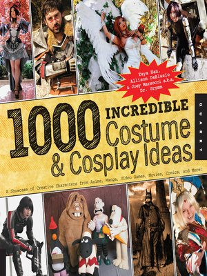 cover image of 1,000 Incredible Costume and Cosplay Ideas