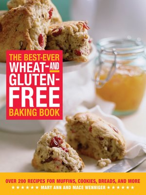 cover image of The Best-Ever Wheat-and Gluten-Free Baking Book