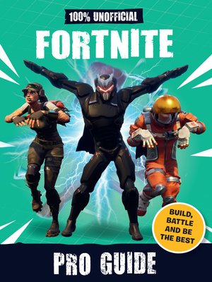 cover image of 100% Unofficial Fortnite Pro Guide