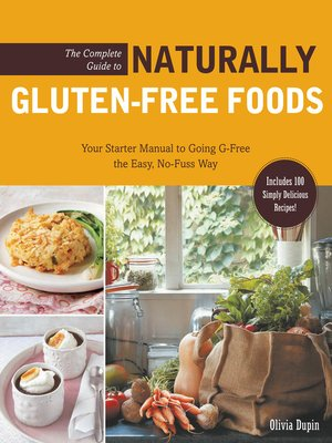 cover image of The Complete Guide to Naturally Gluten-Free Foods