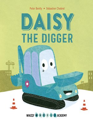 cover image of Whizzy Wheels Academy: Daisy the Digger