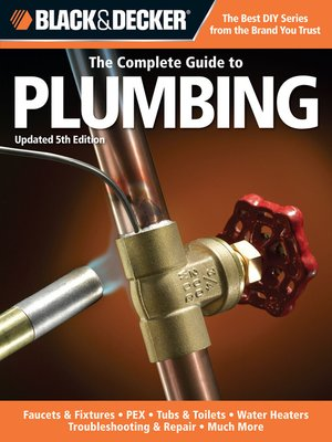 cover image of Black & Decker The Complete Guide to Plumbing