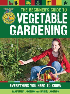 cover image of The Beginner's Guide to Vegetable Gardening