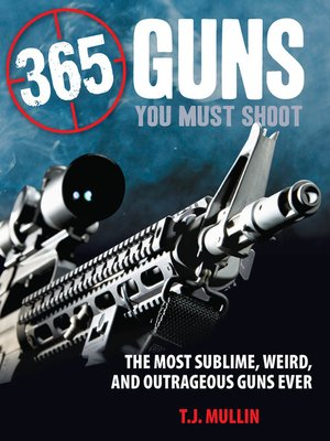 cover image of 365 Guns You Must Shoot
