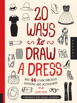 cover image of 20 Ways to Draw a Dress and 44 Other Fabulous Fashions and Accessories