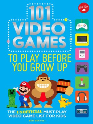 cover image of 101 Video Games to Play Before You Grow Up