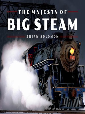 cover image of The Majesty of Big Steam