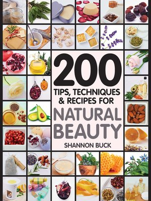 cover image of 200 Tips Techniques and Recipes for Natural Beauty