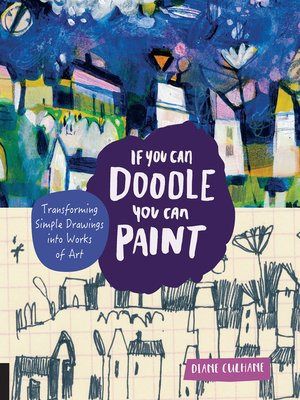 cover image of If You Can Doodle, You Can Paint