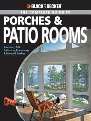 cover image of Black & Decker The Complete Guide to Porches & Patio Rooms