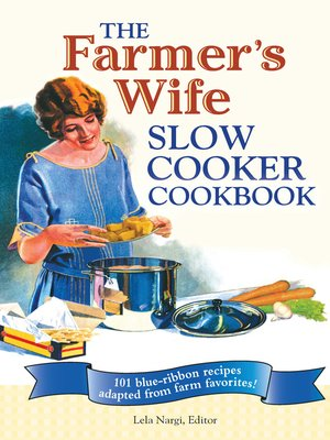 cover image of The Farmer's Wife Slow Cooker Cookbook