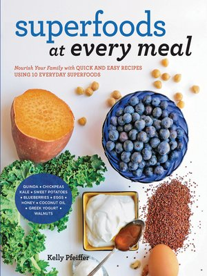 Superfoods at every meal by kelly pfeiffer overdrive rakuten cover image forumfinder Image collections