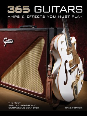 cover image of 365 Guitars, Amps & Effects You Must Play