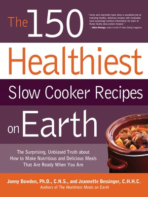 cover image of The 150 Healthiest Slow Cooker Recipes on Earth