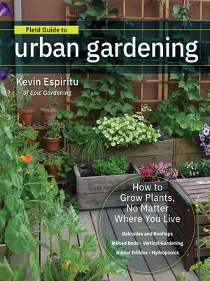 cover image of Field Guide to Urban Gardening