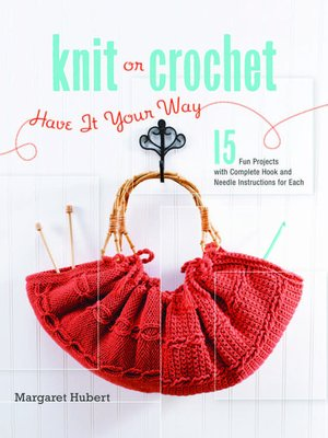 cover image of Knit or Crochet--Have it Your Way