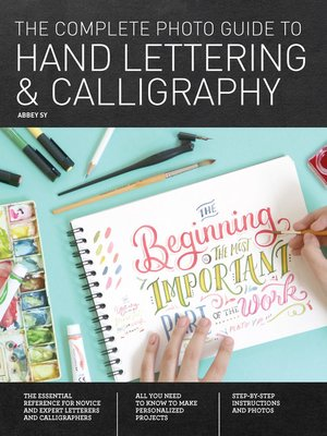 cover image of The Complete Photo Guide to Hand Lettering and Calligraphy