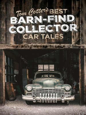 cover image of Tom Cotter's Best Barn-Find Collector Car Tales