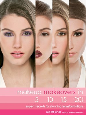 cover image of Makeup Makeovers in 5, 10, 15, and 20 Minutes