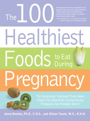 cover image of The 100 Healthiest Foods to Eat During Pregnancy