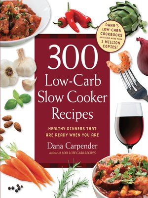 cover image of 300 Low-Carb Slow Cooker Recipes