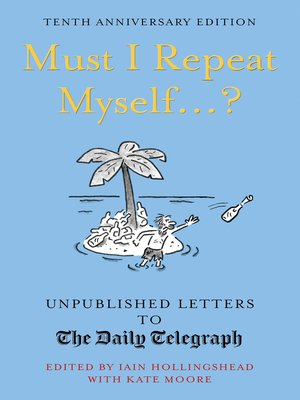 cover image of Must I Repeat Myself...?