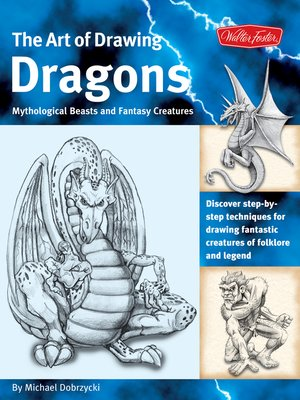 cover image of The Art of Drawing Dragons, Mythological Beasts, and Fantasy Creatures