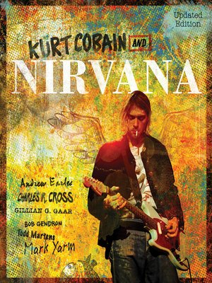 cover image of Kurt Cobain and Nirvana--Updated Edition