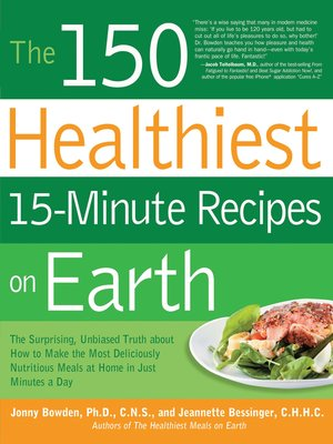 cover image of The 150 Healthiest 15-Minute Recipes on Earth