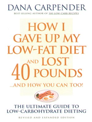 cover image of How I Gave Up My Low-Fat Diet and Lost 40 Pounds..and How You Can Too
