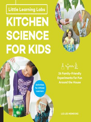 cover image of Kitchen Science for Kids, abridged edition: 26 Fun, Family-Friendly Experiments for Fun Around the House; Activities for STEAM Learners