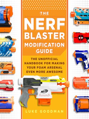 cover image of The Nerf Blaster Modification Guide