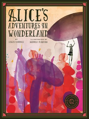cover image of Classics Reimagined Alice's Adventures in Wonderland