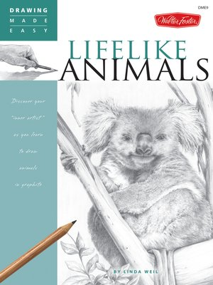 Drawing Made Easy Lifelike Animals By Linda Weil Overdrive