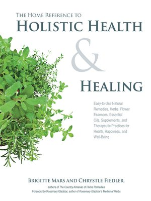 cover image of The Home Reference to Holistic Health and Healing
