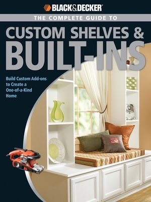 cover image of The Complete Guide to Custom Shelves & Built-ins