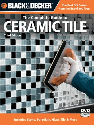 cover image of Black & Decker The Complete Guide to Ceramic Tile