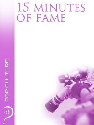 David whiteley overdrive rakuten overdrive ebooks audiobooks cover image of 15 minutes of fame fandeluxe Images