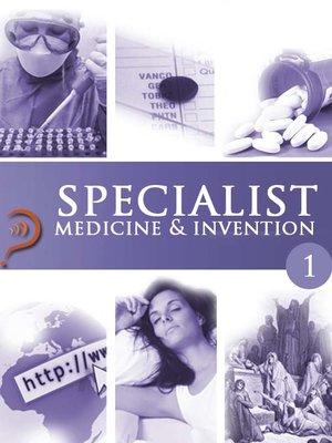 cover image of Medicine & Invention, Volume 1