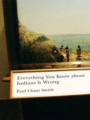 cover image of Everything You Know about Indians Is Wrong