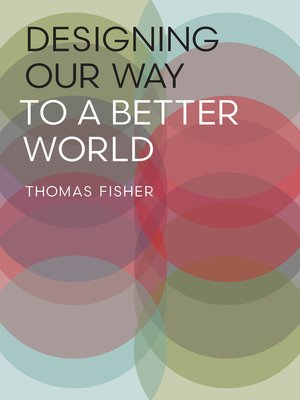 cover image of Designing Our Way to a Better World