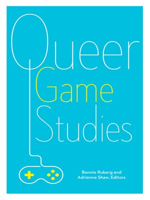 cover image of Queer Game Studies