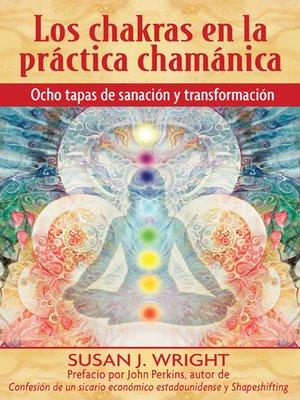 cover image of Los chakras en la práctica chamánica